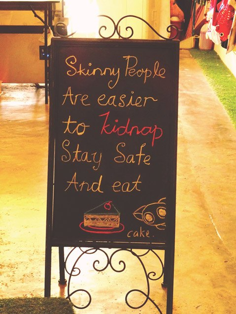 Skinny People are easier to kidnap. Stay safe and eat. Wie wahr!